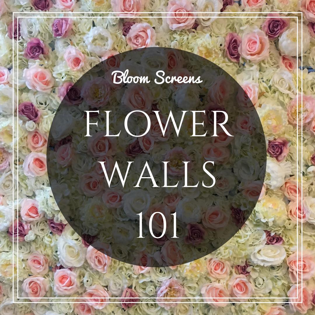 Flower Walls 101 - Bloom Screens